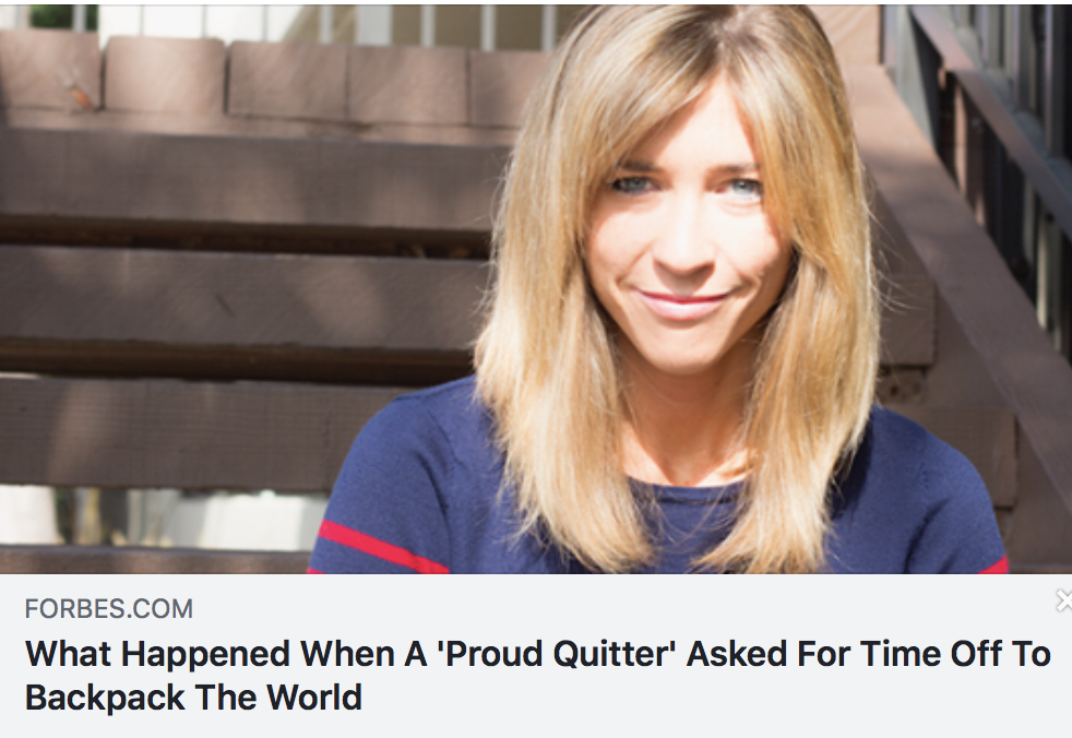 What Happened When A 'Proud Quitter' Asked For Time Off To Backpack The World - FORBES