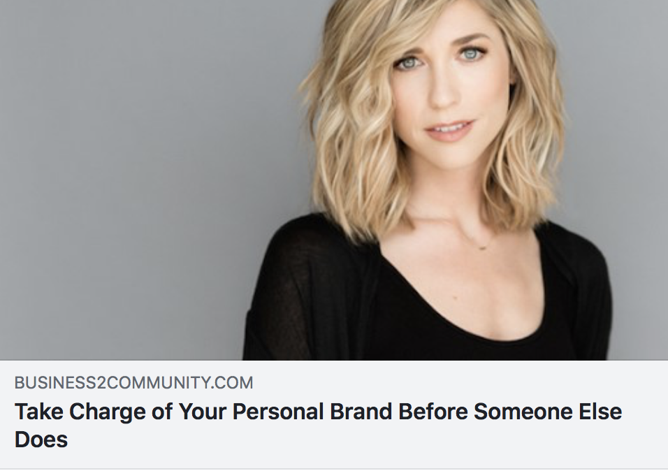 Take Charge of Your Personal Brand Before Someone Else Does - BUSINESS2COMMUNITY