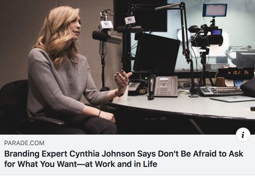 Branding Expert Cynthia Johnson Says Don't Be Afraid to Ask for What You Want - PARADE MAGAZINE