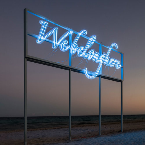 #4 Tavares Strachan   We Belong Here  (2018)  Site-specific neon installation  Exhibited on the beach as part of the Faena Festival