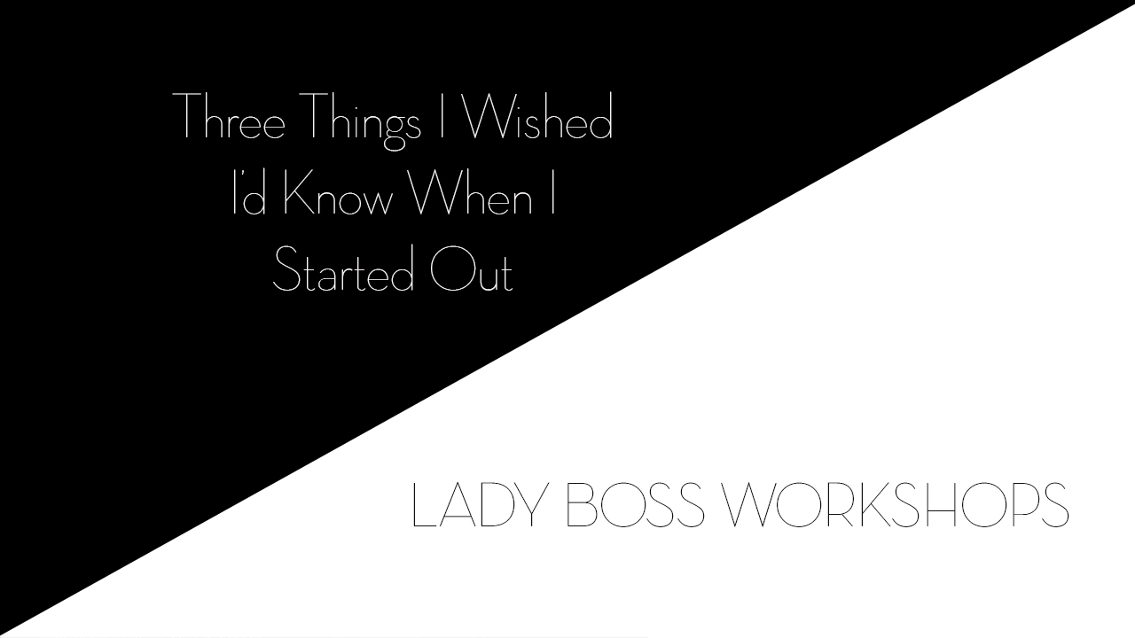 lady boss workshops three things i wish i had known when starting out  | Business tips for creative entrepreneurs and female photographers