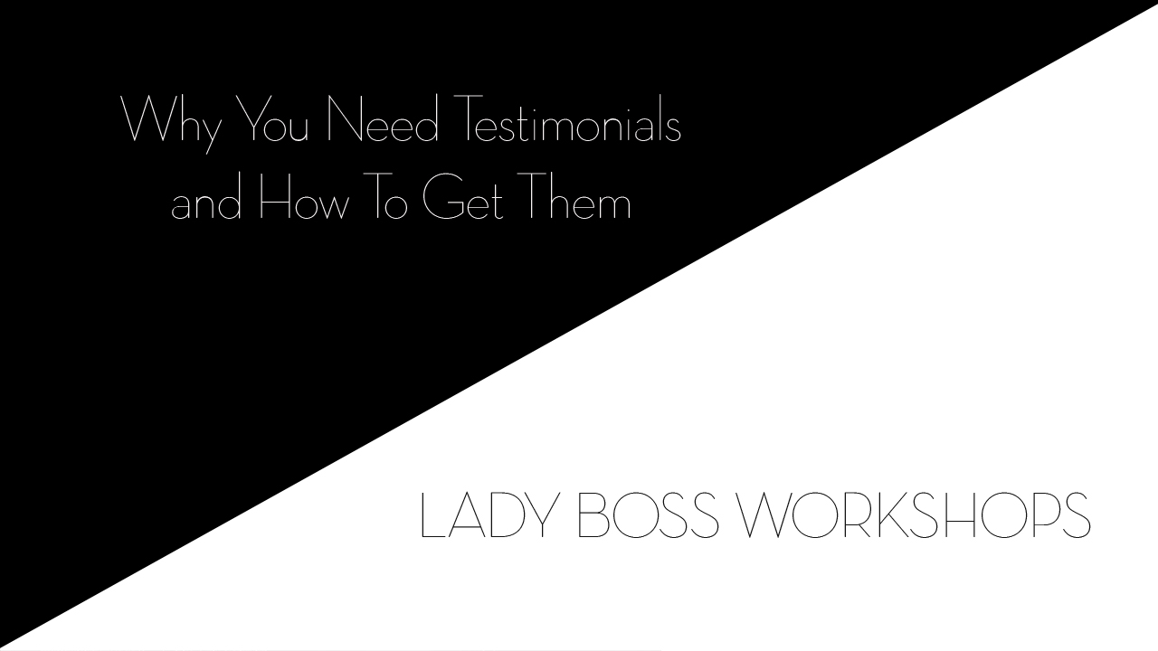 lady boss workshops why you need testimonials and how to get them  | Business tips for creative entrepreneurs and female photographers