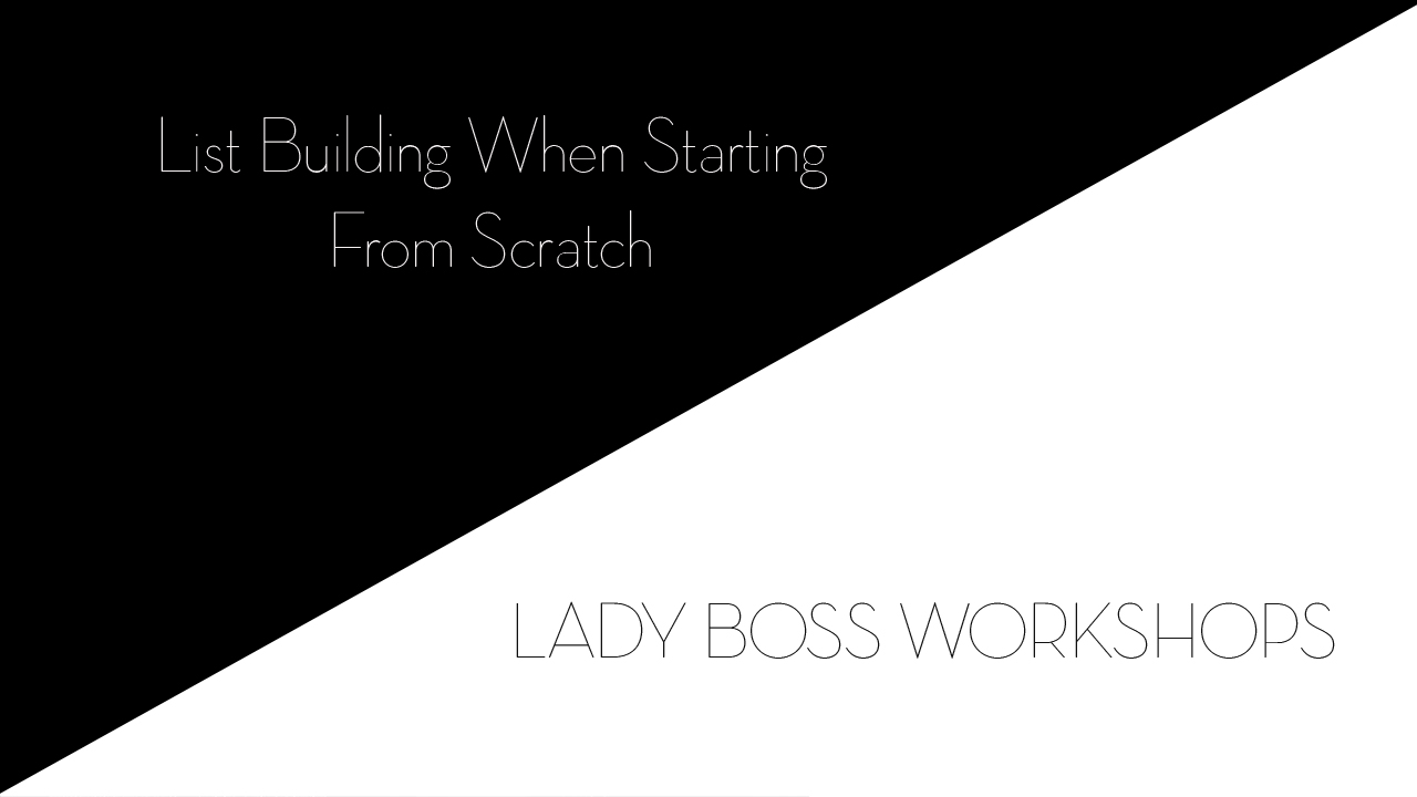lady boss workshops list building when starting from scratch  | Business tips for creative entrepreneurs and female photographers