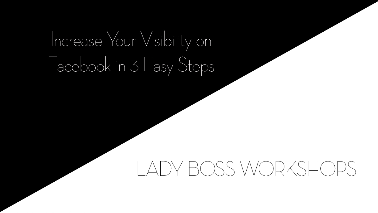 Three steps to increase your visibility on Facebook!