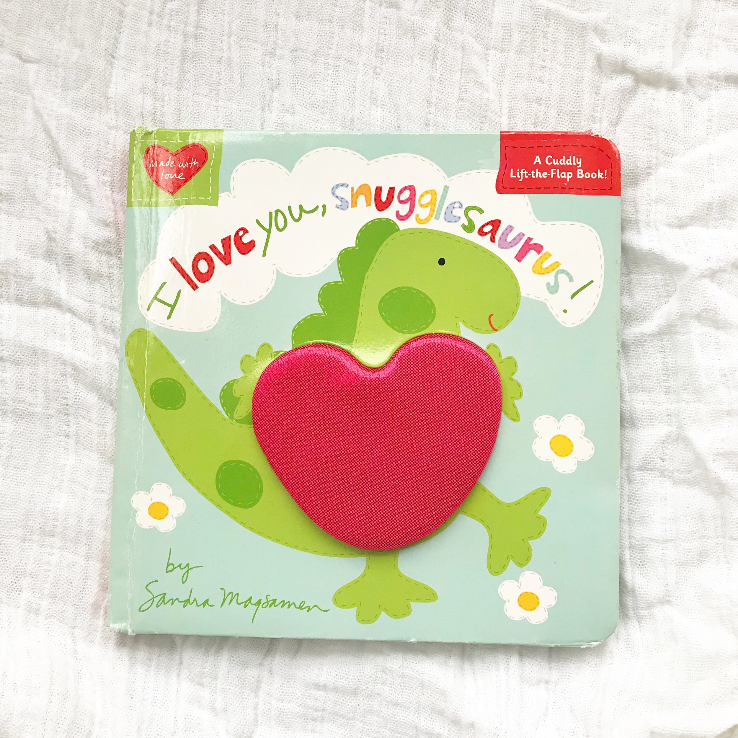 I love you Snugglesaurus     Both my boys love this book - it is a little cheesy but it always gets me a snuggle!