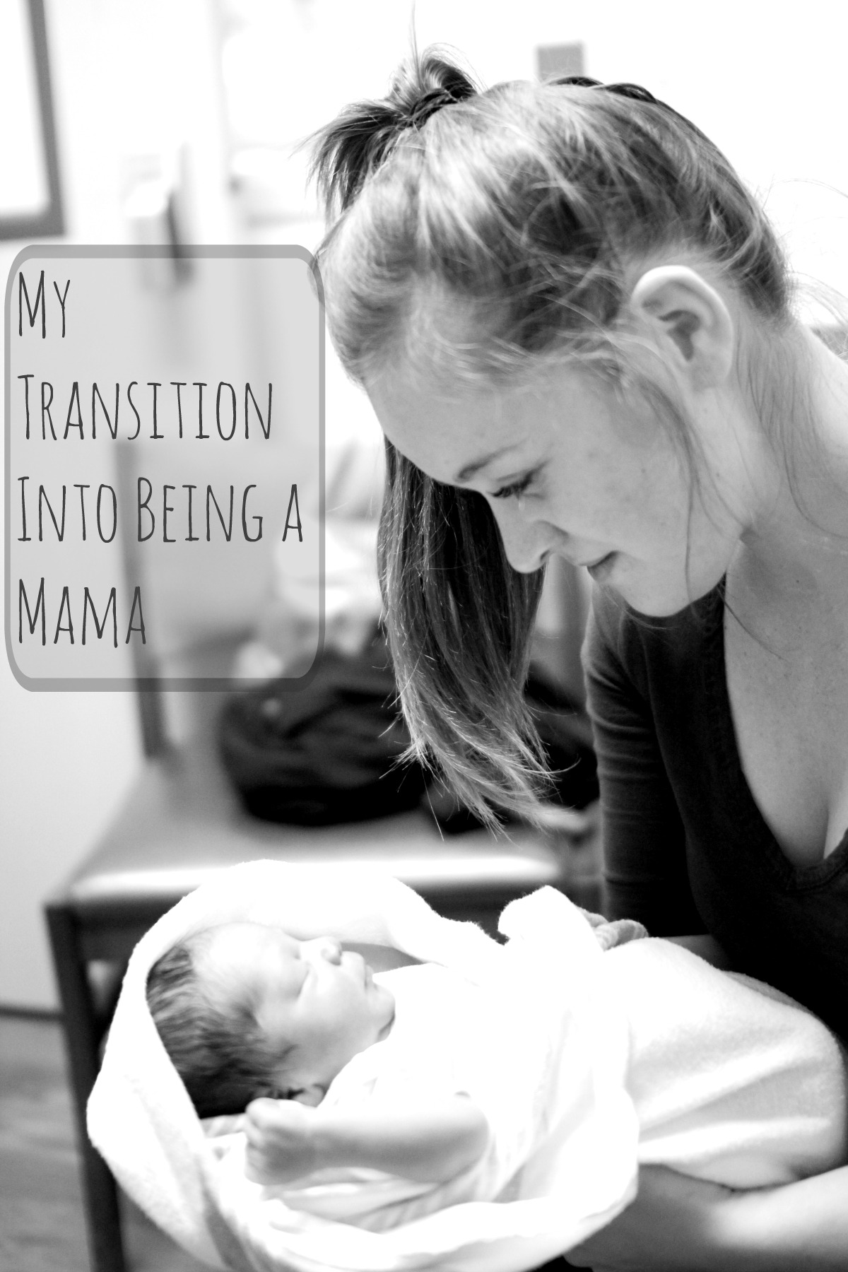 My Transition Into Being a Mama