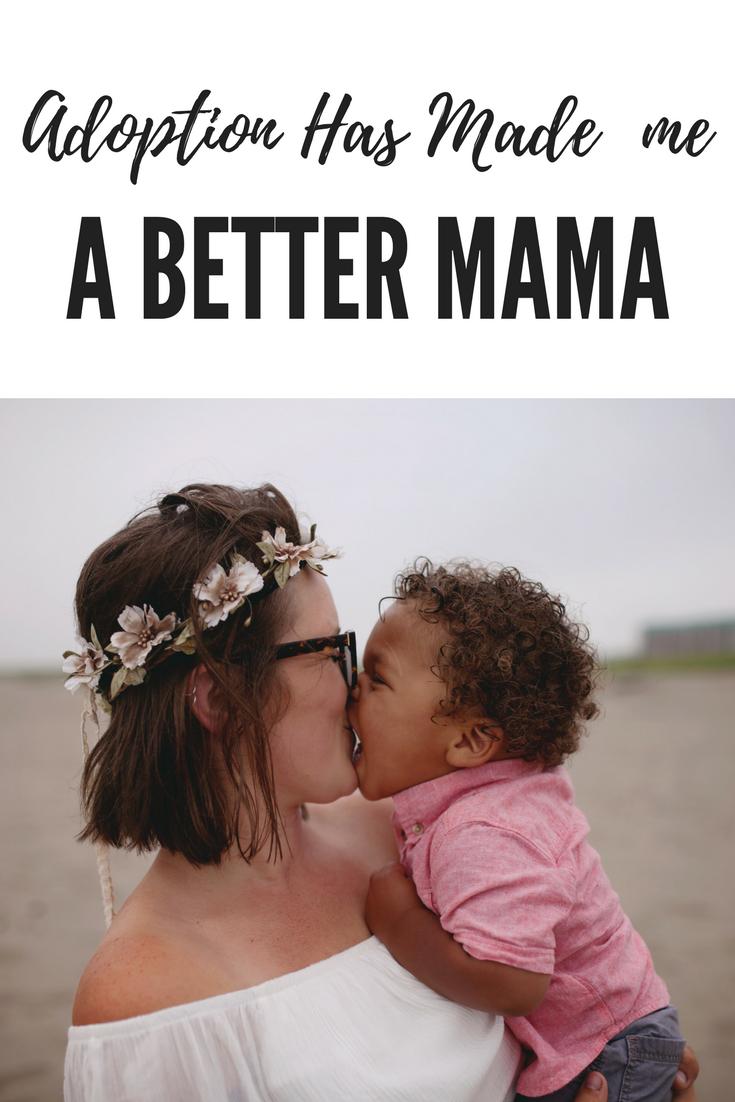 Adoption has made me a better Mama