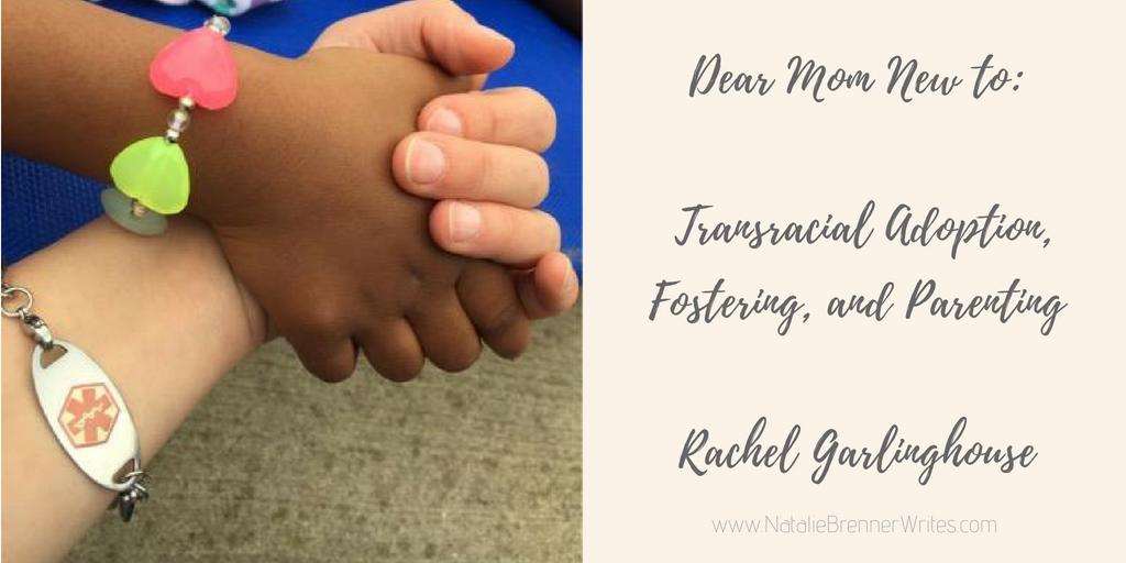 dear mom new to transracial adoption, fostering, parenting