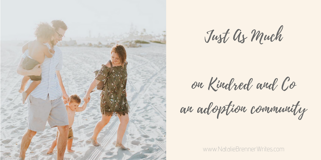JUST AS MUCH adoption community — loving my son by adoption the same as biological