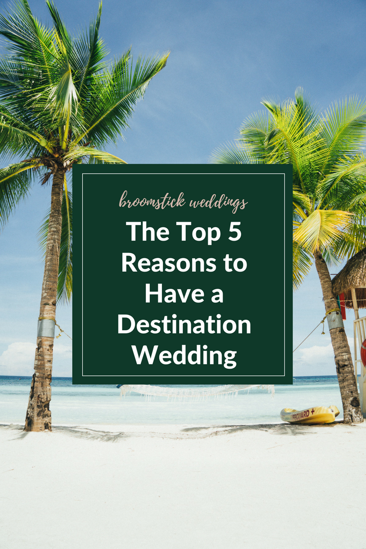 reasons to have a destination wedding