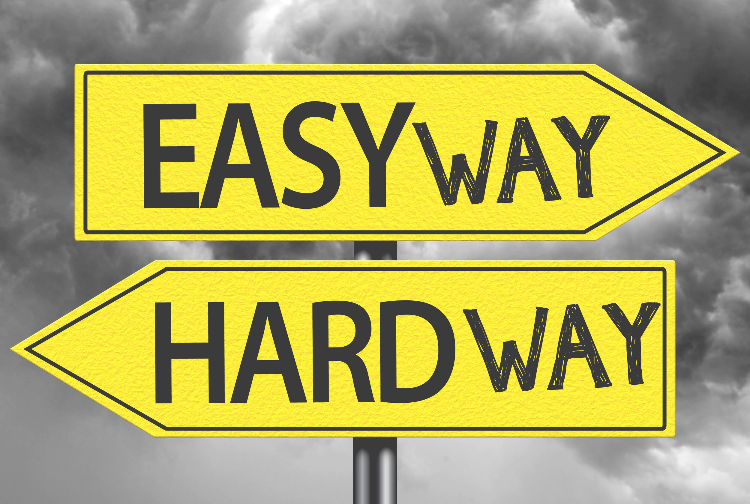 Easy way | Hard way.jpeg