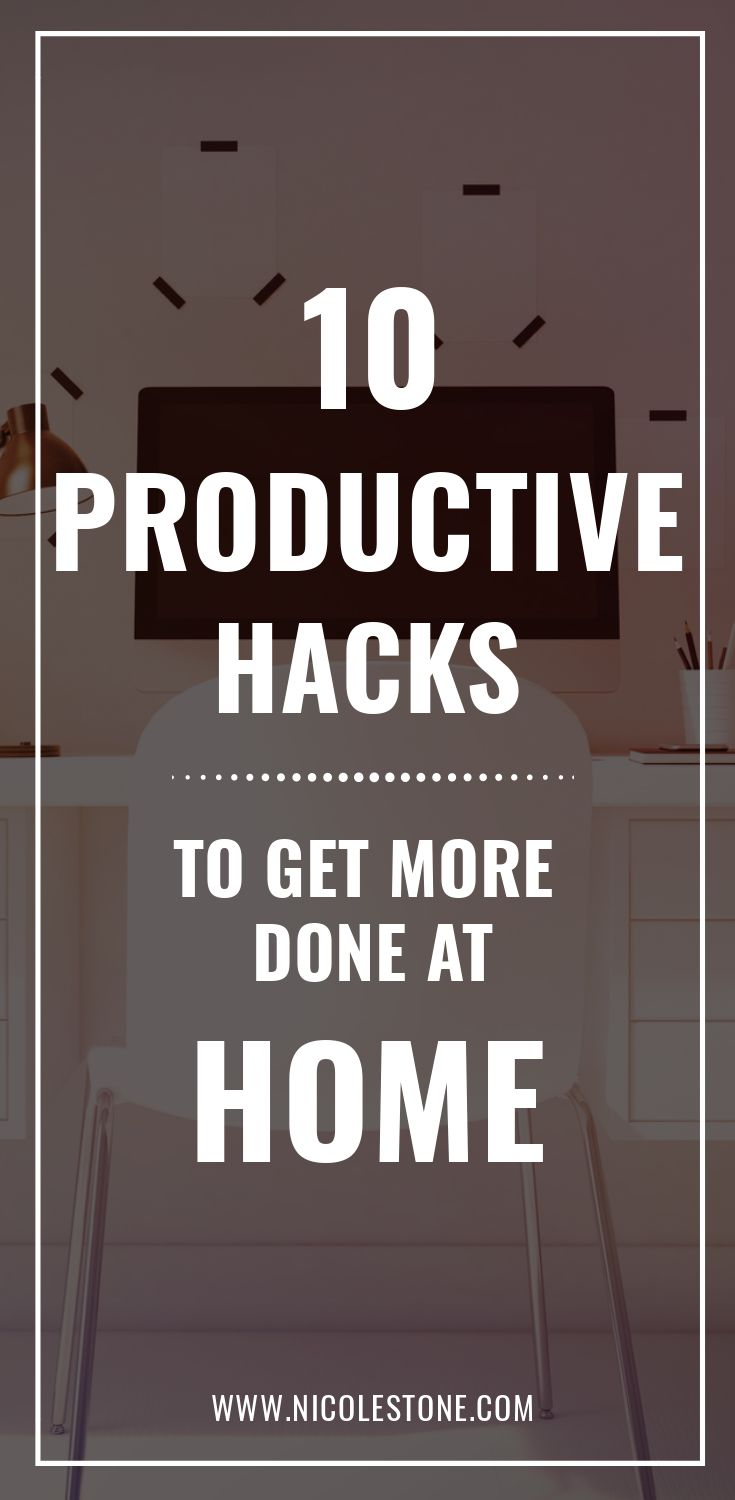 Be more productive at home with these 10 awesome productivity hacks! Improve your daily routine. #productivity #workathome #productive #timemanagemetn #routine