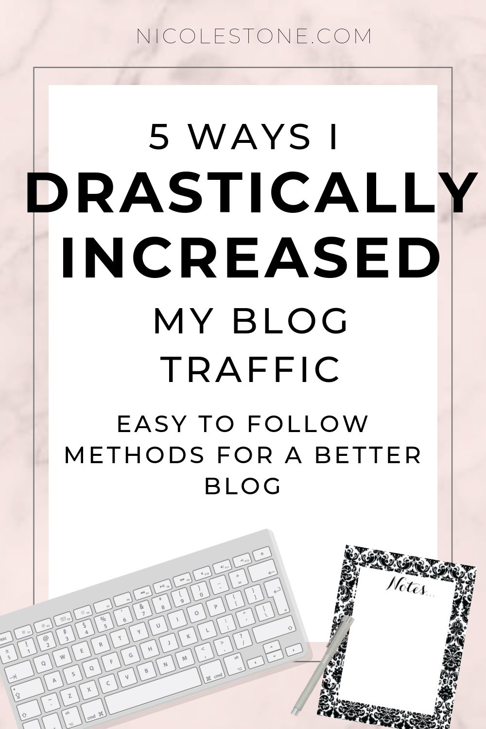 Five ways I drastically increased my blog traffic.  Easy to follow methods for a better blog! #blogtraffic #blogging #blogtips