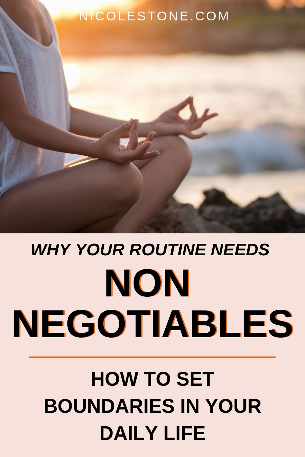 Improve your life and productivity by setting your non-negotiables. A complete guide to setting daily boundaries to help you get more done. #routine #personaldevelopment #personalgrowth