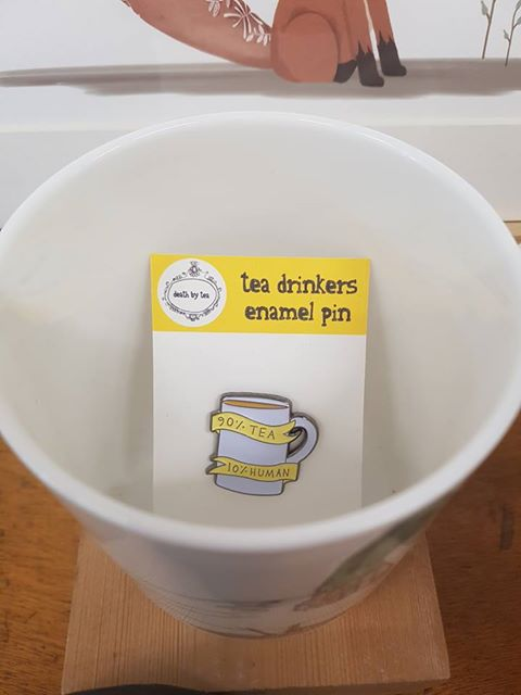 Tea Drinkers Pin - Death by Tea - £6