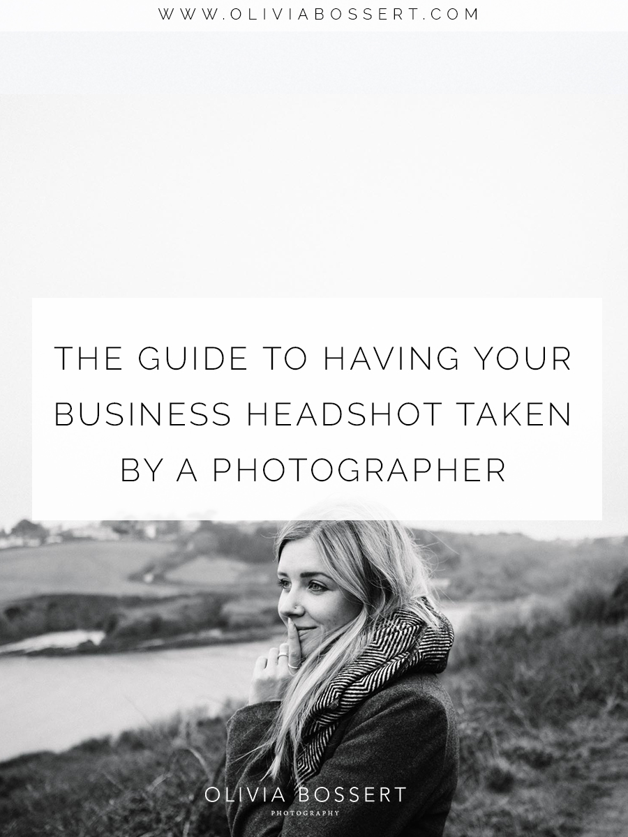 The Guide To Having Your Business Headshot Taken By A Photographer // Learn what to do, how to book the perfect photographer, and what to expect! // www.oliviabossert.com // Cornwall photographer, business women, self employment, girlboss, creative business owner, business growth