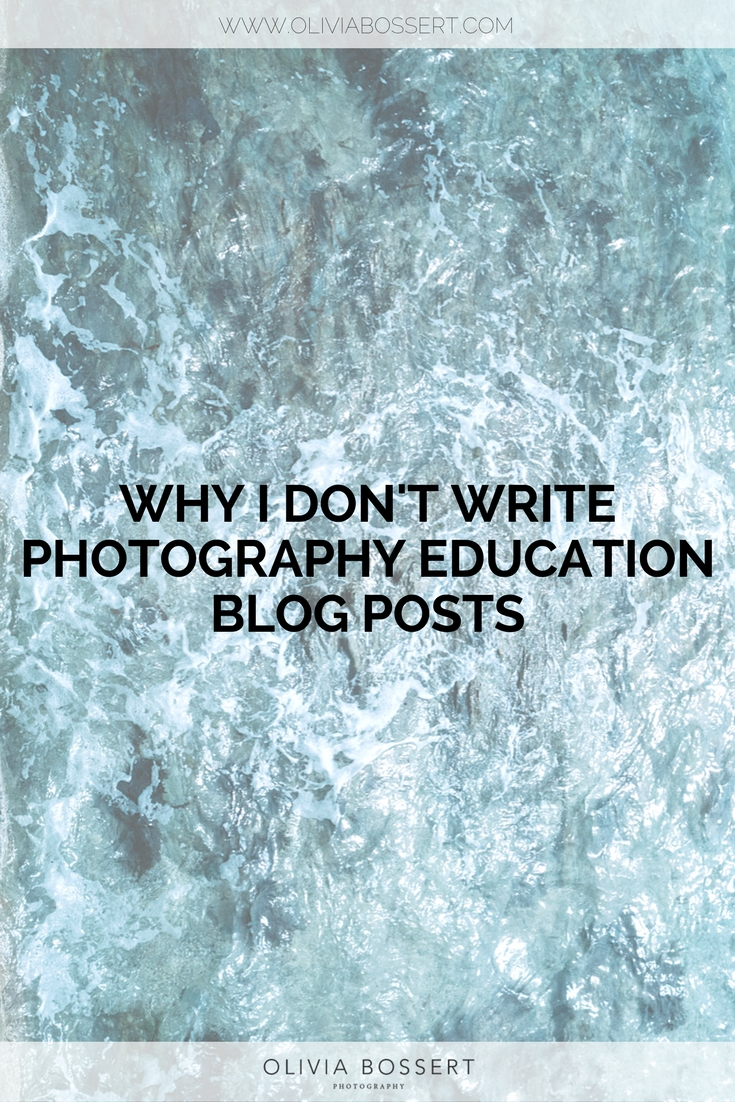 Why I Don't Write Photography Education Blog Posts // www.oliviabossert.com // business, business tips, small business tips, social media tips, social media hacks, cornwall, cornwall photographer, blogging tips #bloggingtips #businesstips #smallbusinesstips #socialmediatips #cornwall #photographytips #photographycornwall