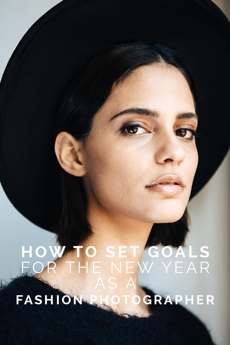 How To Set Goals For The New Year As A Fashion Photographer // www.oliviabossert.com // fashion photography tips, new year tips, new years resolutions, goal setting, setting goals, happy new year, photography advice, fashion tips, being a fashion photographer, fashion goals