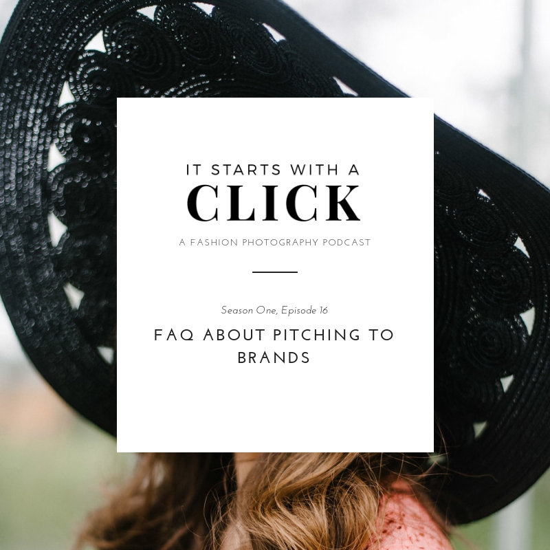 FAQ About Pitching To Brands // It Starts With A Click // Fashion Photography Podcast // www.oliviabossert.com // fashion photography, fashion photography podcast, tips for photographers, freelance photography, photography business, photography marketing, olivia bossert, uk photographer, female photographer