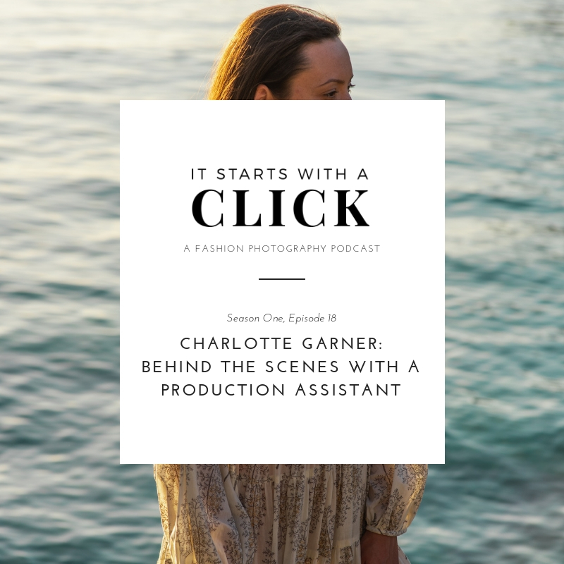 What is it like behind the scenes of a fashion photoshoot? How do they even get organised? That's what this podcast episode of It Starts With A Click explores. Charlotte Garner, a production assistant shares all about the world of fashion production