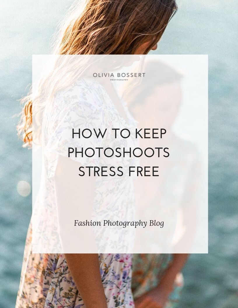 How To Keep Photoshoots Stress Free // www.oliviabossert.com