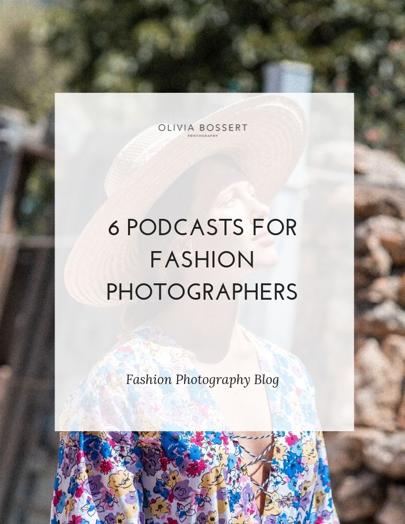 6 Podcasts For Fashion Photographers // www.oliviabossert.com // fashion photography podcasts that photographers will love and learn from