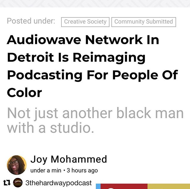 #Repost @3thehardwaypodcast with @get_repost ・・・ A lot Waves are being made 🌊🌊🌊. Click the link in our bio to read our boss @everybodylovesjg and CEO of @audiowavenetwork  feature on @blavity . #podsincolor #audiowavenetwork #detroit #michigan