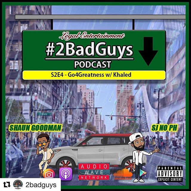 "#Repost @2badguys with @get_repost ・・・ #2BadGuys Podcast is ""Going 4 Greatness"" with @djkhaled. Tune in and share episode 4 with your co-workers and friends."