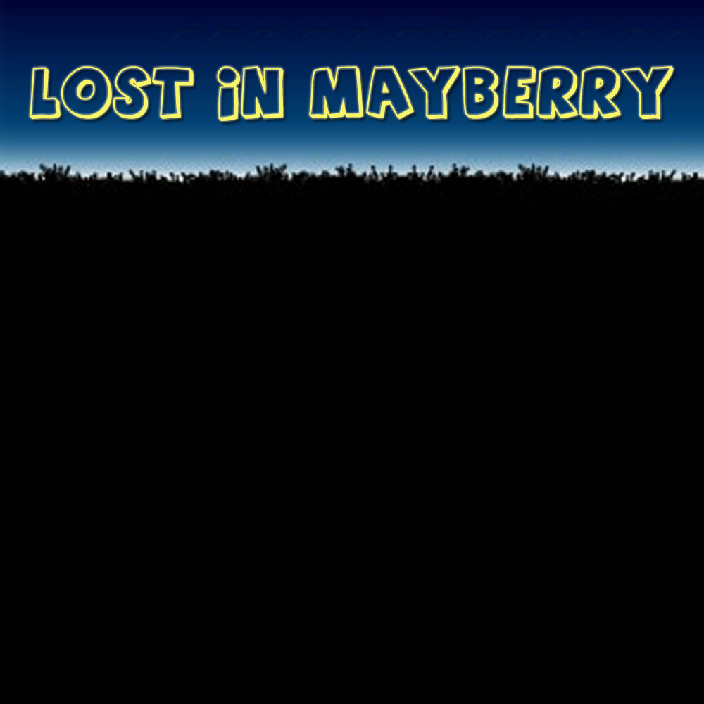Lost In Mayberry