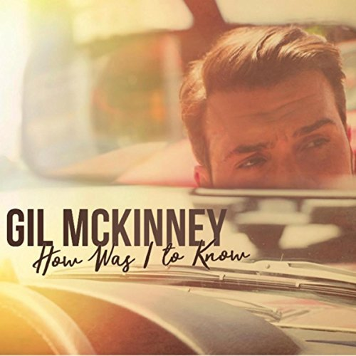 Gil McKinney - How Was I To Know