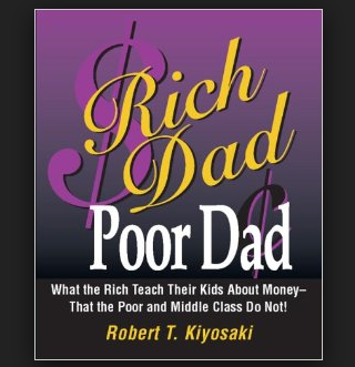 Rich Dad Poor Dad By  Robert T. Kiyosaki