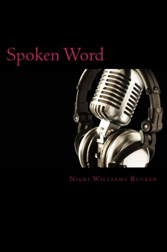 CLICK HERE TO ORDER SPOKEN WORD BY NIKKI WILLIAMS RUCKER!