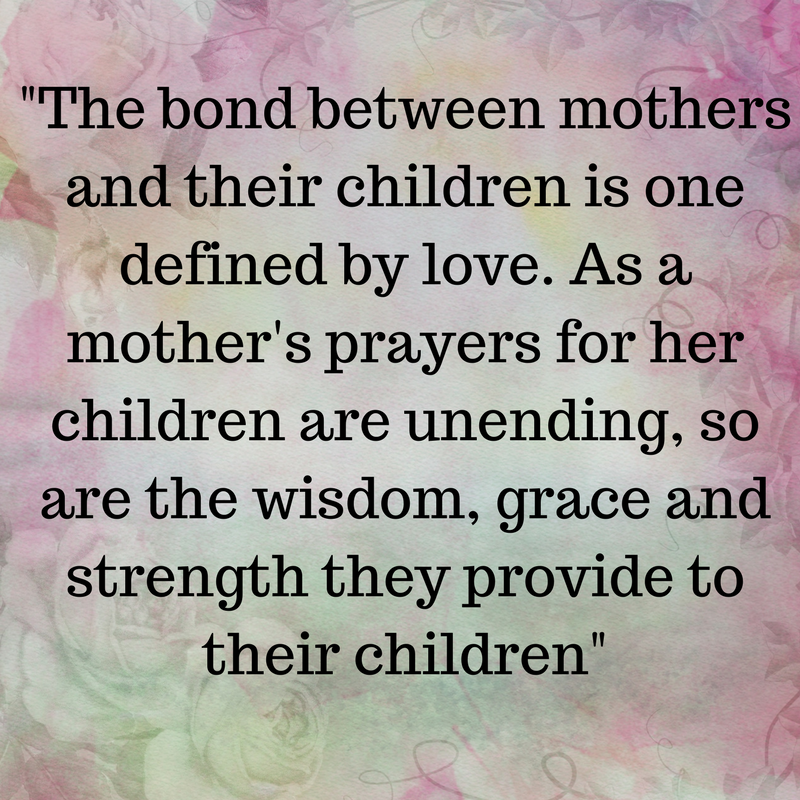 _The bond between mothers and their children is one defined by love. As a mother's prayers for her children are une.png