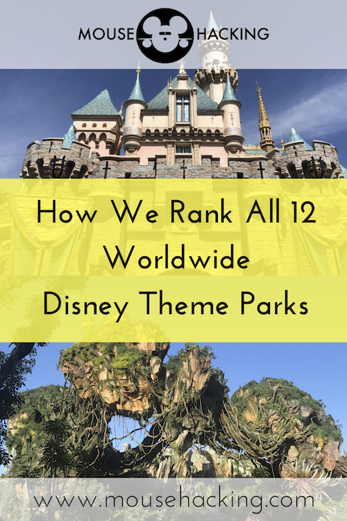 We've visited all 12 Disney theme parks in the world, here's how we rank them!