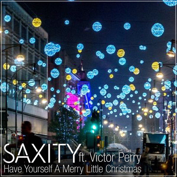 SAXITY - Have Yourself A Merry Little Christmas (feat. Victor Perry) - Single