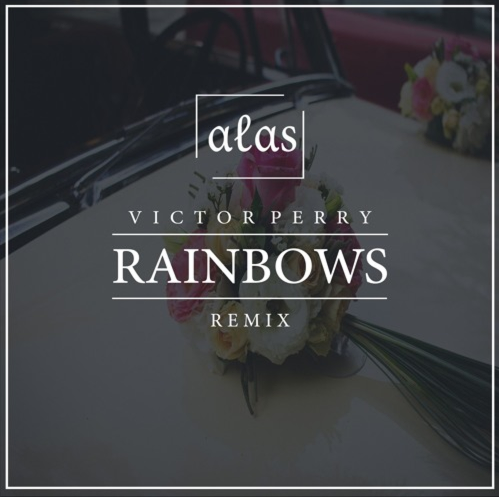 Victor Perry - Rainbows (Alas Remix) - Single