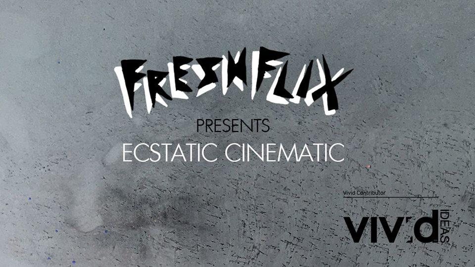 Freshflix ECSTATIC CINEMATIC