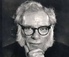 """""""I write for the same reason I breathe; because if I didn't, I would die.""""    Issac Asimov"""