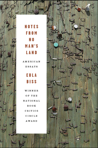 Notes From No Man's Land , Eula Biss. Graywolf Press, November 2018 (reissue). 256 pp.