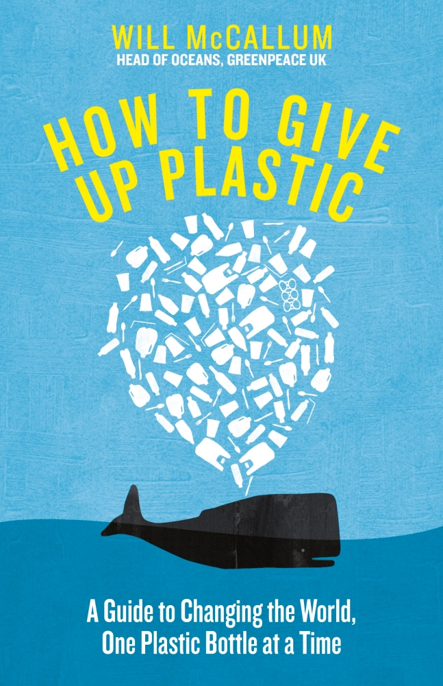 How to give up plastic Will McCallum