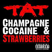 TAT ‎– Champagne Cocaine & Strawberries 2006