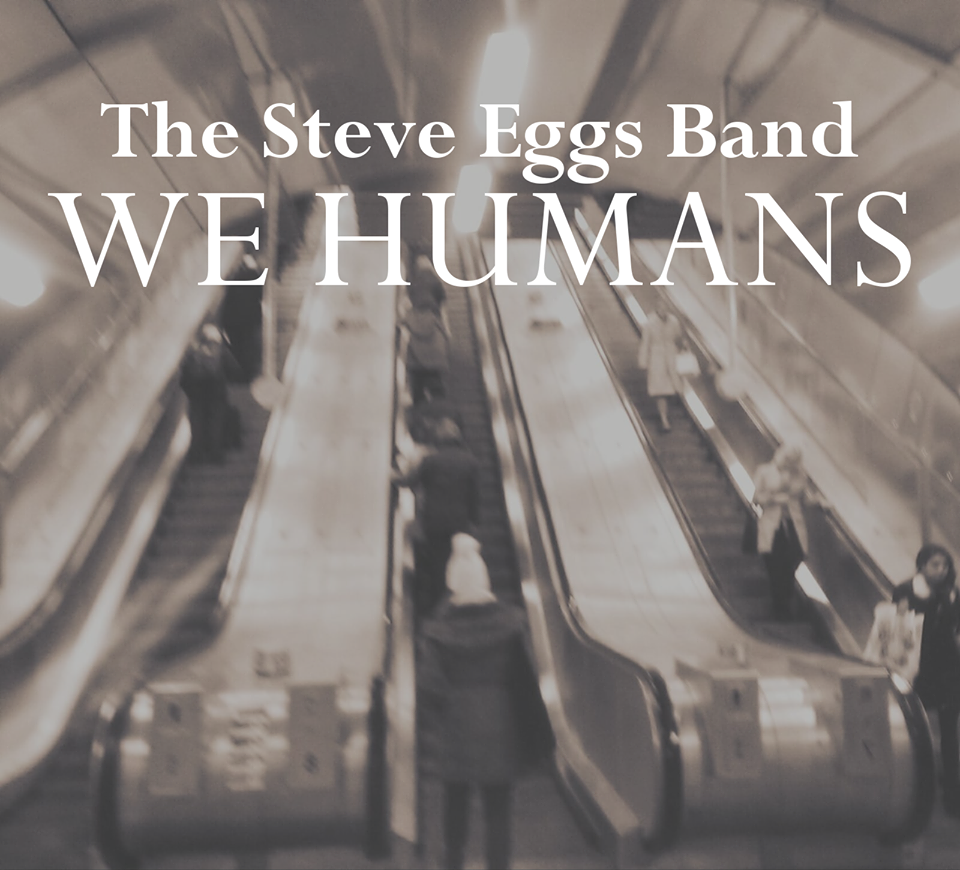 The Steve Eggs Band - We Humans 2019