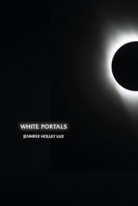 White Portals by Jennifer Holly Lux.jpg