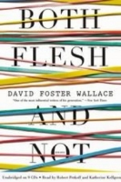 Matthew Raese    Review of David Foster Wallace's  Both Flesh and Not