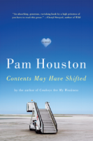 Katrina Prow    Review of Pam Houston's  Contents May Have Shifted