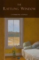 Catherine Prescott    Review of Catherine Staples's  The Rattling Window