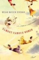 Sarah McCraw Crow    Review of  Almost Famous Women  by Megan Mayhew Bergman