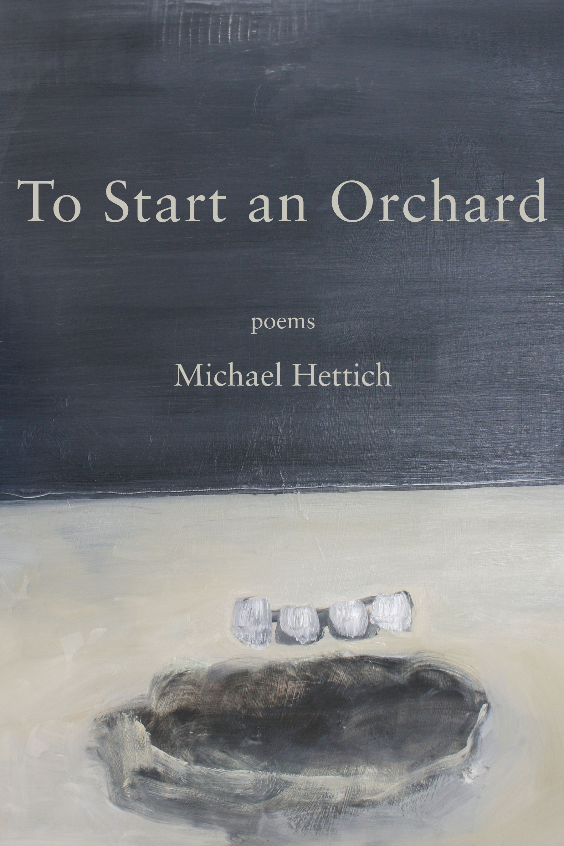 To Start an Orchard by Michael Hettich.jpg