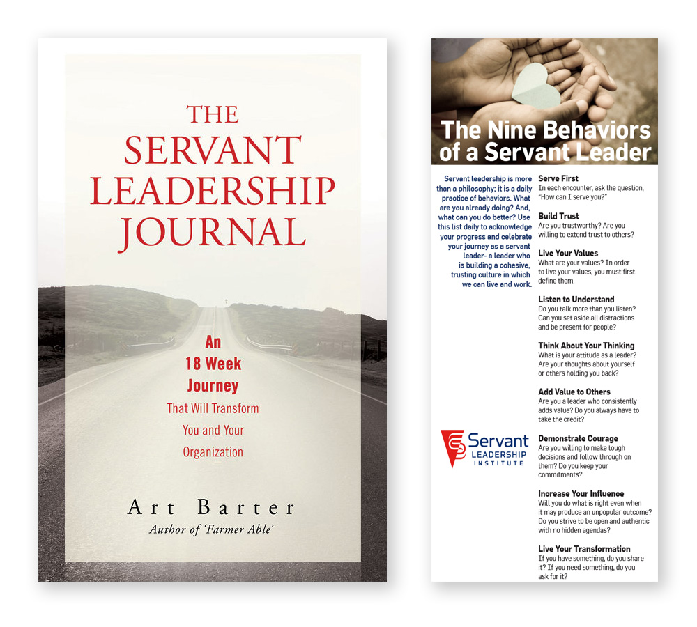 Don't Miss This Limited Time Offer! - Complete the form below and receive a FREE autographed copy of The Servant Leadership Journal: An 18 Week Journey that will Transform You and Your Organization by Art Barter, in addition to The Nine Behaviors of a Servant Leader card.*For domestic U.S. shipping only.