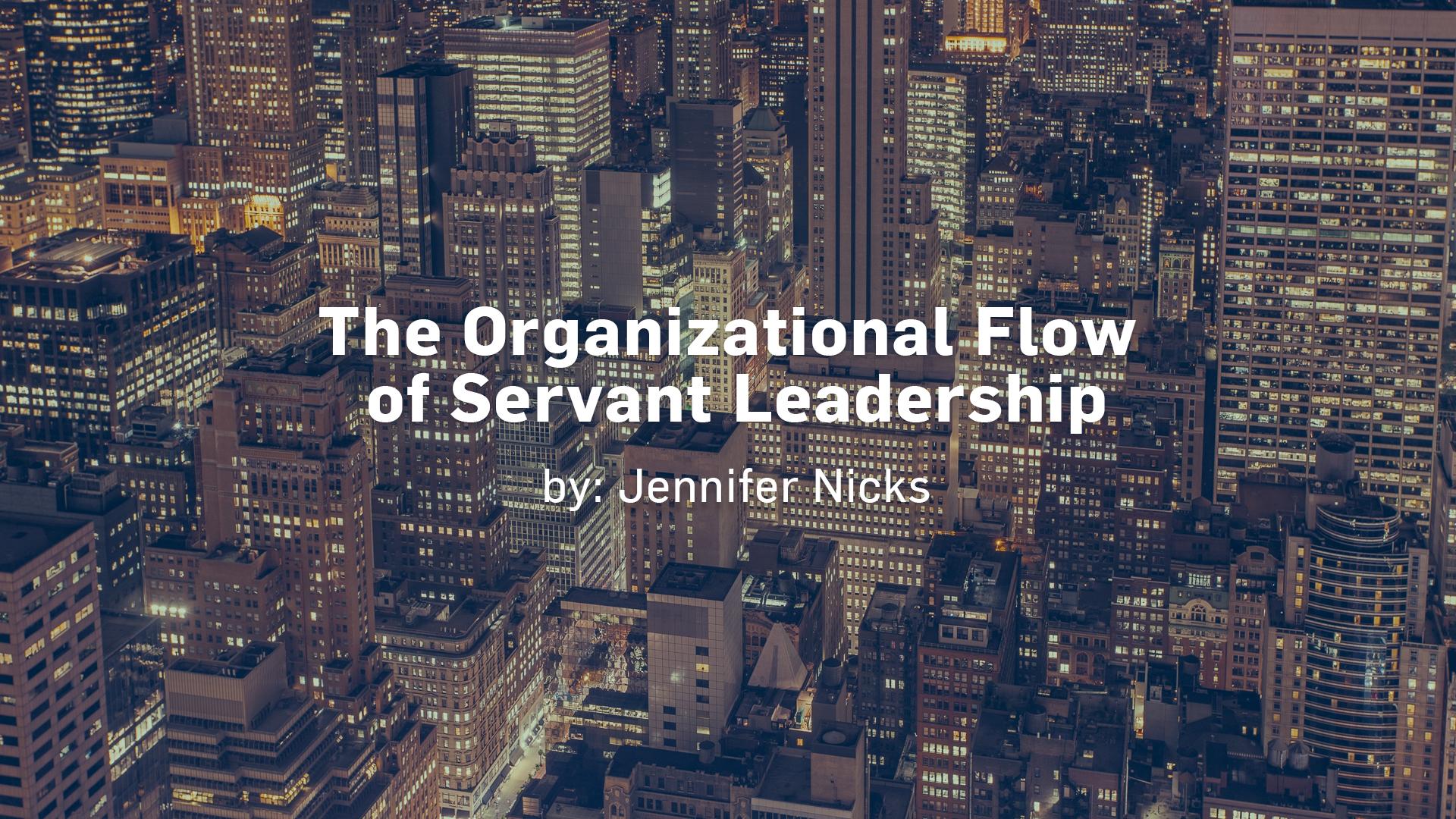 The Organizational Flow of Servant Leadership 1920x1080.jpg